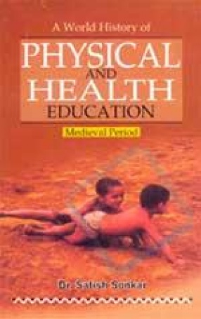 A World History of Physical and Health Education: Medieval Period