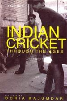 Indian Cricket Through the Ages: A Reader