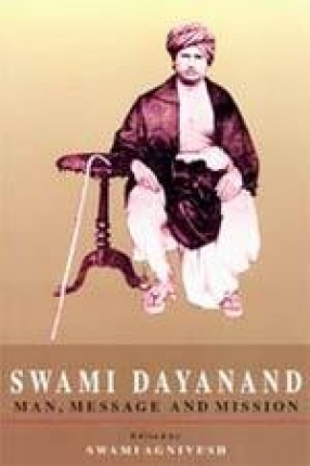 Swami Dayanand: Man, Message and Mission