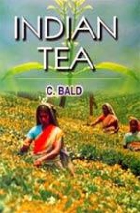 Indian Tea: A Textbook on Manufacturing of Tea