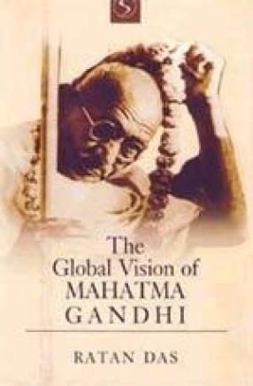 The Global Vision of Mahatma Gandhi