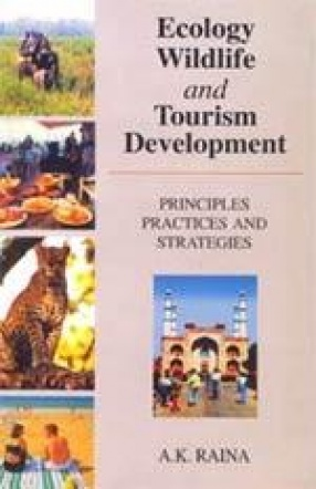 Ecology Wildlife and Tourism Development: Principles Practices and Strategies