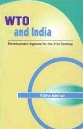 WTO and India: Development Agenda for the 21st Century