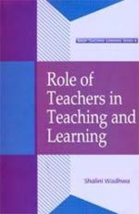 Role of Teachers in Teaching and Learning