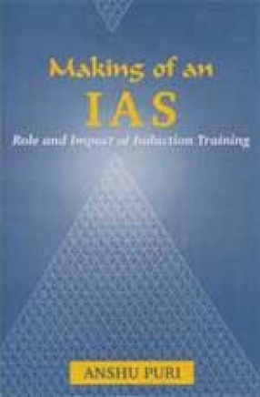 Making of an IAS: Role and Impact of Induction Training