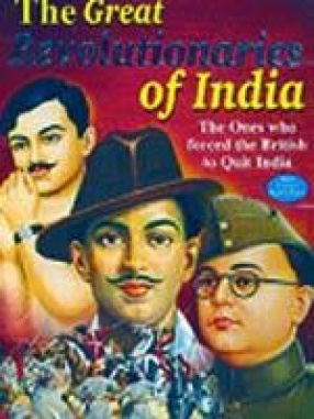 The Great Revolutionaries of India