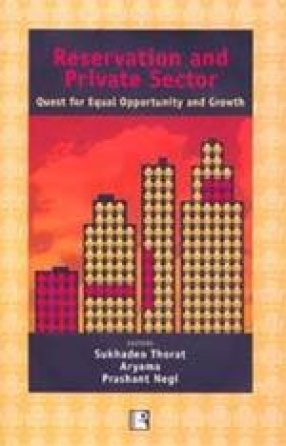 Reservation and Private Sector: Quest for Equal Opportunity and Growth