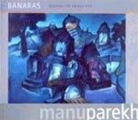 Banaras: Painting the Sacred City