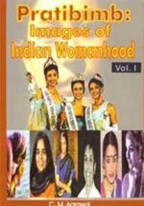 Pratibimb: Images of Indian Womenhood (In 3 Volumes)