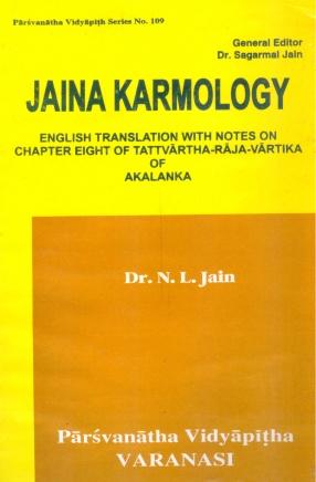 Jaina Karmology: English Translation with Notes on Chapter Eight of Tattvartha-Raja-Vartika of Akalanka