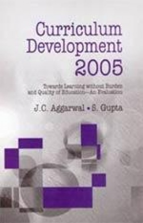Curriculum Development 2005: Towards Learning without Burdern and Quality of Education- An Evaluation