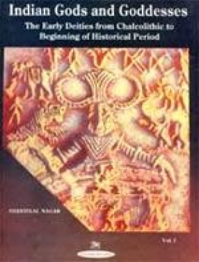 The Early Duties from Chalcolithic to Beginning of Historical Period (Indian Gods and Goddesses Vol. 1)