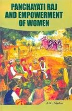 Panchayati Raj and Empowerment of Women