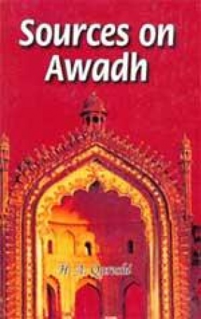 Sources on Awadh: From 1722 A.D. to 1856 A.D.