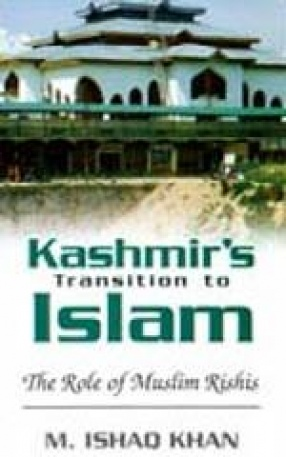 Kashmir's Transition to Islam: The Role of Muslim Rishis