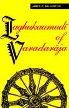 Laghukaumudi of Varadaraja: A Sanskrit Grammar