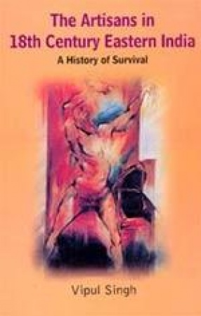 The Artisans in 18th Century Eastern India: A History of Survival
