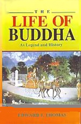 The Life of Buddha: As Legend and History