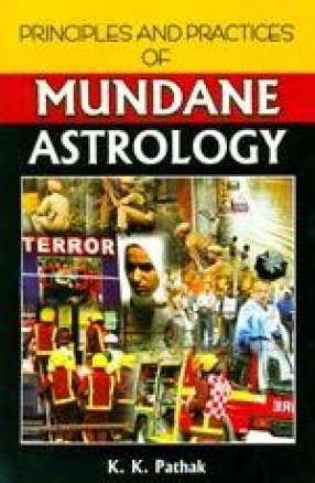 Principles and Practices of Mundane Astrology