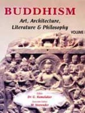 Buddhism: Art, Architecture, Literature & Philosophy (In 2 Volumes)
