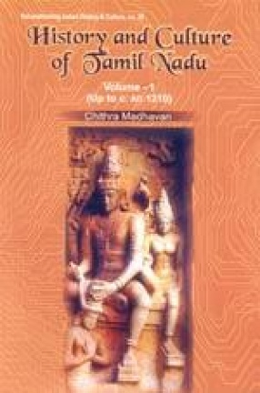 History and Culture of Tamil Nadu (Volume 1)