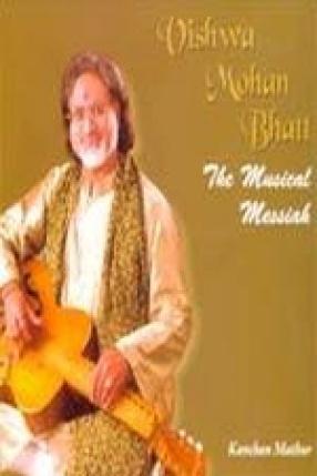 Vishwa Mohan Bhatt: The Musical Messiah