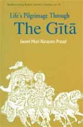 Life's Pilgrimage through the Gita: A Commentary on the Bhagavad Gita