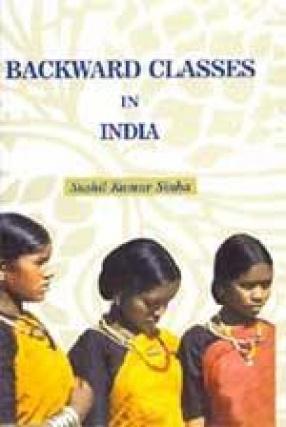 Backward Classes in India: Various Dimensions