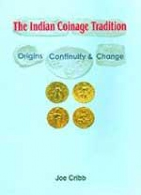 The Indian Coinage Tradition: Origins, Continuity and Change