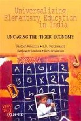 Universalizing Elementary Education in India: Uncaging the 'Tiger' Economy