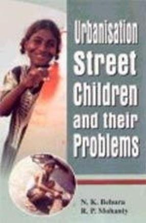 Urbanisation, Street Children and Their Problems