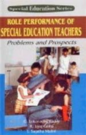 Role Performance of Special Education Teachers: Problems and Prospects