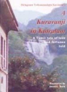 A Kuravanji in Kutralam: Melagaram Tirikutarasappa Kavirayar