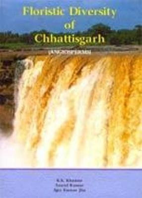 Floristic Diversity of Chhattisgarh (Angiosperms)