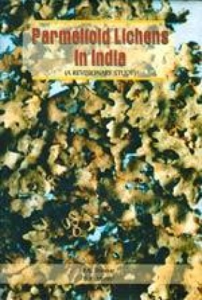 Parmelioid Lichens in India: A Revisionary Study