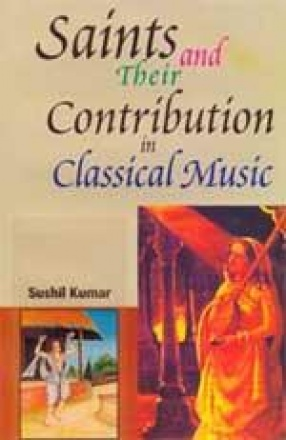 Saints and their Contribution in Classical Music (In 2 Volumes)