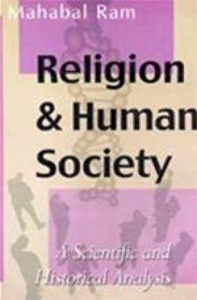 Religion & Human Society: A Scientific and Historical Analysis