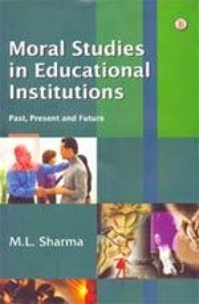 Moral Studies in Educational Institutions: Past, Present and Future