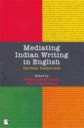 Mediating Indian Writing in English: German Responses