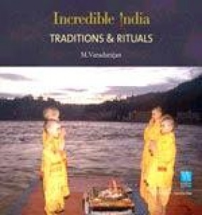 Incredible India: Traditions & Rituals