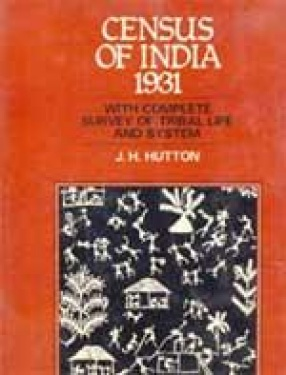 Census of India 1931: With Complete Survey of Tribal Life and System (In 3 Volumes)