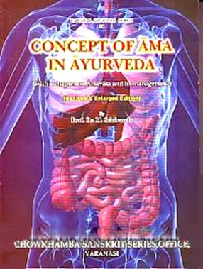 Concept of Ama in Ayurveda: With a Chapter on Amavata and Its Management