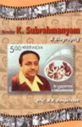 Director K. Subrahmanyam: A Biography