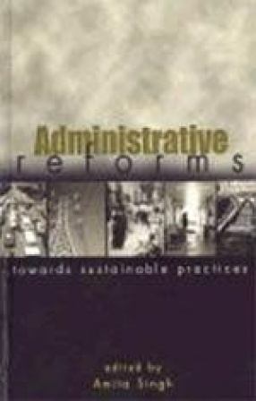 Administrative Reforms: Towards Sustainable Practices