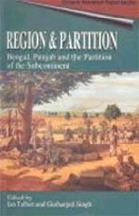 Region and Partition: Bengal, Punjab and the Partition of the Subcontinent