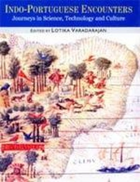 Indo-Portuguese Encounters: Journeys in Science, Technology and Culture (In 2 Volumes)