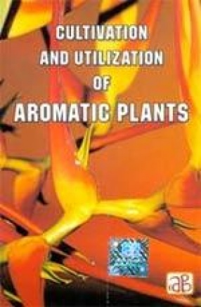 Cultivation and Utilization of Aromatic Plants