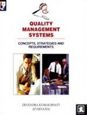 Quality Management Systems: Concepts, Strategies and Requirements