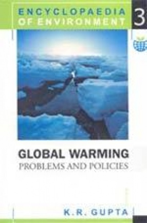Encyclopaedia of Environment: Global Warming Problems and Policies (Volume 3)