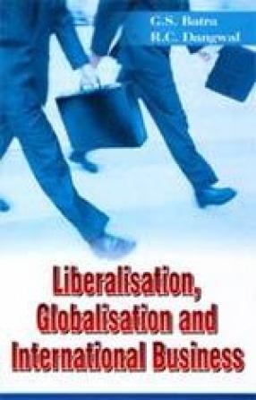 Liberalisation, Globalisation and International Business